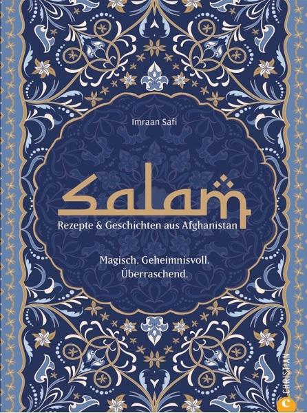 Salam - Ein afghanisches Kochbuch von Imraan Safi